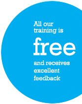 All our training is free and receives excellent feedback